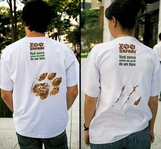 "Creative t shirts were designed to promote Zoo Safari in Brazil. ""Zoo Safari: You've never been so close to a lion/tiger""."