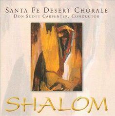 Santa Fe Desert Chorale - Shalom