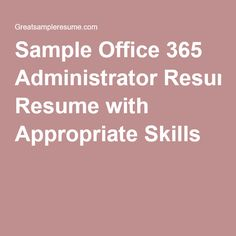 Sample Office 365 Administrator Resume with Appropriate Skills