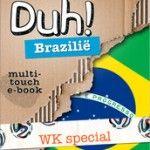 Duh! Brazilië