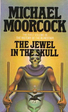 Michael Moorcock, The Jewel In The Skull #Multiverse