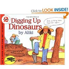 Digging Up Dinosaurs (maybe I can instill my fascination with archeaology into my daughter!)