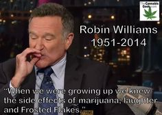 R.I.P..watchin Mrs. Doubtfire and rollin one for you.