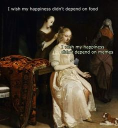 Today's Morning Mega Memes Renaissance Memes, Medieval Memes, Funny Art, The Funny, Funny Memes, Funniest Memes, True Memes, Stupid Memes, Art History Memes
