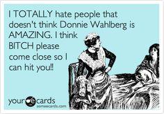 Amen!!!! Oh Donnie!