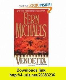 Vendetta (The Sisterhood, No.3) (9780821778777) Fern Michaels , ISBN-10: 0821778773  , ISBN-13: 978-0821778777 ,  , tutorials , pdf , ebook , torrent , downloads , rapidshare , filesonic , hotfile , megaupload , fileserve