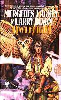 {Fantasy} The Owl Mage Trilogy is one that I keep going back to read because of it's unique story and amazing characters. Owlflight is the first book in the trilogy by Mercedes Lackey and Larry Dixon.