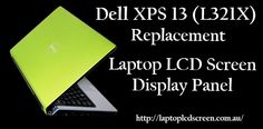 Get #Dell #Laptop #LCD #Screen Replacement Services From : http://laptoplcdscreen.com.au/dell-xps-13-l321x-replacement-laptop-lcd-screen-display-panel.html