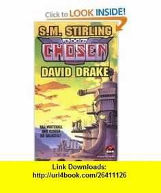 The Chosen (The Raj Whitehall Series, Book 6) (9780671877248) S.M. Stirling, David Drake , ISBN-10: 0671877240  , ISBN-13: 978-0671877248 ,  , tutorials , pdf , ebook , torrent , downloads , rapidshare , filesonic , hotfile , megaupload , fileserve