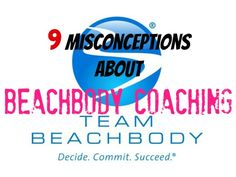9 Misconceptions About Beachbody Coaching  Read more: http://lindseycatarino.com/9-misconceptions-about-beachbody-coaching/