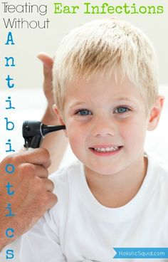 How to Treat Ear Infections Without Antibiotics - Holistic Squid