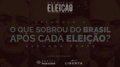 [EP. 2] O que sobrou do Brasil? pt.2   O dia depois da eleição