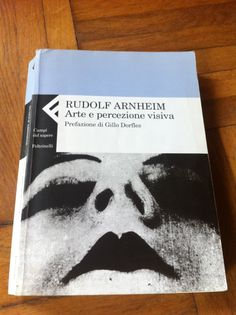 Arte e Percezione Visiva. Rudolph Arnheim. Feltrinelli -- La teoria della forma come strumento d'indagine di uno dei massimi psicologici dell'arte e teorici del pensiero visivo.