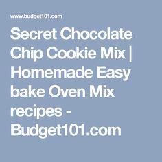 Secret Chocolate Chip Cookie Mix | Homemade Easy bake Oven Mix recipes - Budget101.com