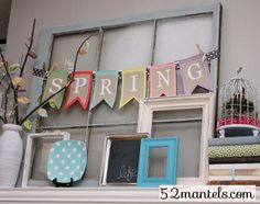 Spring mantle (saw the bunting @ Target... I could totally make that! I have the stencils, burlap & white paint - just need felt & ribbon!)