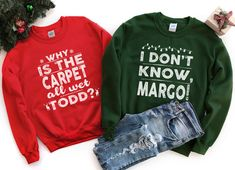 Christmas Sweatshirt, Todd & Margo Funny Christmas Shirt, Christmas Shirt, Funny Christmas Shirts, Why Is The Carpet All Wet Todd Funny Christmas Shirts, Christmas Humor, Ugly Christmas Sweater, Christmas Holiday, Crew Neck Sweatshirt, Graphic Sweatshirt, Bride Tank Tops, Raglan Baseball Tee, Text Design