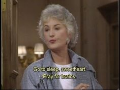 30 Years of Golden Girls: Life Lessons from Dorothy Zbornak Yankee Smartass The Golden Girls, Golden Girls Quotes, Tv Show Quotes, Film Quotes, Quotes Quotes, Girl Memes, Girl Humor, Dorothy Zbornak, La Girl