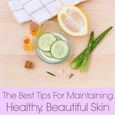 The Best Tips For Maintaining Healthy, Beautiful Skin & A Nation of Moms