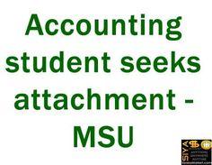 Accounting student seeks attachment - MSU http://www.siyasomarket.com/classified/clsId/15416/accounting_student_seeks_attachment/