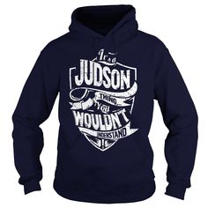 Its a JUDSON Thing, You Wouldnt Understand!  #JUDSON. Get now ==> https://www.sunfrog.com/Its-a-JUDSON-Thing-You-Wouldnt-Understand-Navy-Blue-Hoodie.html?74430