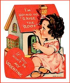 Over vintage valentines on this pin board ~ ) raise the roof Victorian Valentines, Vintage Valentine Cards, Vintage Greeting Cards, Vintage Postcards, My Sweet Valentine, My Funny Valentine, Love Valentines, Valentine Ideas, Vintage Artwork