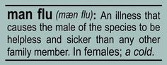 """Man Flu"""