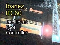 Ibanez IFC60 Intelligent Foot Controller Demo Review - MC1 DUE400 EPP400 SDR1000