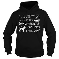 Drink coffee and pet my Cane Corso