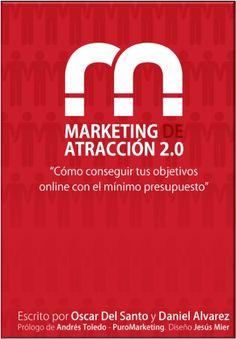 Marketing de atracción 2.0 – Oscar del Santo y Daniel Alavarez