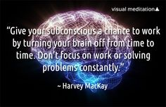 Relax and let #subconscious to do its job - http://visualmeditation.co
