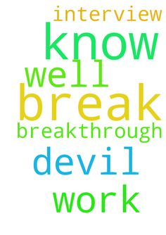 I need a break through i have just been - I need a break through i have just been to an interview and i know i did not do well. I know its the work of the devil and i need prayers for a breakthrough. Posted at: https://prayerrequest.com/t/T28 #pray #prayer #request #prayerrequest