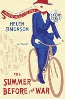 The summer before the war : a novel / Helen Simonson. Large Print