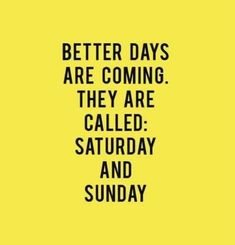 Who Else Love the Weekends?