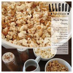 Allgood Provisions Maple Roasted Cashews + Popcorn + Cinnamon + Nutmeg + Maple Syrup = Maple Popcorn Crunch