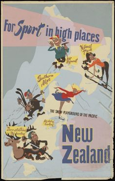 """""""For Sport in high places.the snow playground of the Pacific"""" New Zealand travel poster Vintage Ski Posters, Art Deco Posters, Retro Advertising, Vintage Advertisements, Fantastic Voyage, Kiwiana, New Zealand Travel, Illustrations Posters, Vintage Illustrations"""