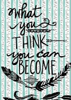 What you think you can become.  {free printable}