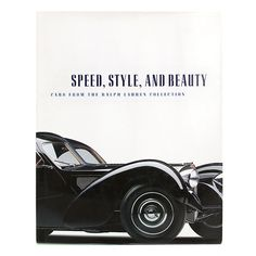 Speed, Style and Beauty, a Ralph Lauren publication. Bugatti and Bentley, Alfa and Aston, Mercedes and McLaren-these are some of the most exquisite automobiles ever assembled, selected by Ralph Lauren, one of the foremost designers of our time. This volume features 29 of these wonders, each photographed and presented with authoritative elegance. Complementing the images are sketches that give insight into the conceptual and development stages of the automobiles. Available at Ralph Lauren.