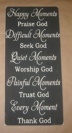 Happy Moments Praise God, Quiet Moments Worship God, Every Moment Thank God, Primitive, Sign, Decor. $50.00, via Etsy.