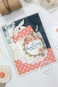 Dawn Woleslagle for Wplus9 featuring Lacey Layers, Embroidered Bouquet, and Chantilly Trim stamps, Timeless Tags, Scallopped Border and Circle Stackers dies.