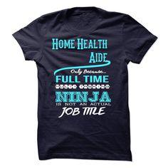 Ninja Home Health Aide T-Shirt T Shirt, Hoodie, Sweatshirt