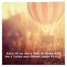 Each of us has a pair of wings, but only those who dream learn to fly #quotes