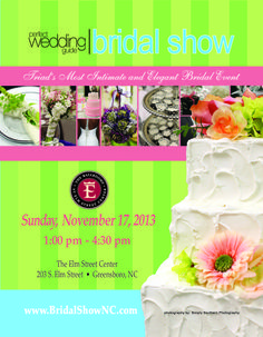 Brides, Make plans to meet local wedding professionals at the November 17th Perfect Wedding Guide Triad/Triangle Bridal Show at the Elm Street Center in Greensboro. 3 floors of wedding professionals. Strolling fashion shows by Lasting Impressions and Elegant Bridal. Romantic Honeymoon giveaway complements of 4 Moons Travel. You will have lots of fun while discovering wonderful products, services and ideas for your big day! For more information and discount tickets go to www.bridalshownc.com