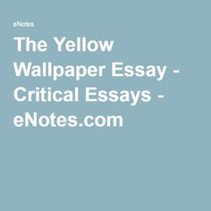 Essays And Criticism On Charlotte Perkins Gilmanu0027s The Yellow Wallpaper   Critical  Essays