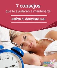 7 consejos que te ayudarán a mantenerte activo si dormiste mal  Tener una mala calidad de sueño trae consigo una serie de consecuencias que se experimentan de forma inmediata y a largo plazo.