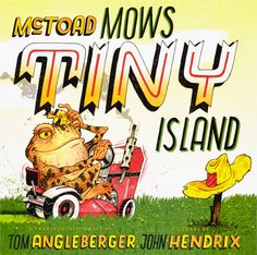 McToad Mows Tiny Island by Tom Angleberger, illustrated by John Hendrix | The 21 Best Picture Books Of 2015
