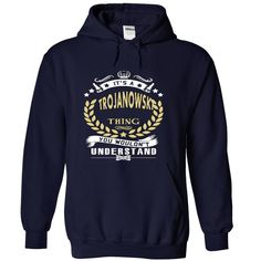 (Amazing Tshirt) Its a TROJANOWSKI Thing You Wouldnt Understand T Shirt Hoodie Hoodies Year Name Birthday Coupon 15% Hoodies, Funny Tee Shirts