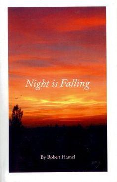 Night is Falling by Robert Hamel, http://www.amazon.com/dp/B0046CRAT2/ref=cm_sw_r_pi_dp_QSnUqb1076TED