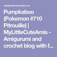Pumpkaboo (Pokemon #710 Pitrouille)   MyLittleCuteAmis - Amigurumi and crochet blog with free patterns