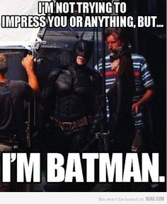 Hitting on girls lvl: Batman