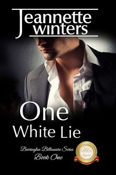 HAPPY BOOK RELEASE DAY: ONE WHITE LIE (BARRINGTON BILLIONAIRE'S)  http://ishacoleman7.booklikes.com/post/1298778/happy-book-release-day-one-white-lie-barrington-billionaire-s-1-by-jeannette-winters